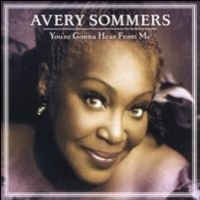 Avery Sommers You`re Gonna Hear From Me CD